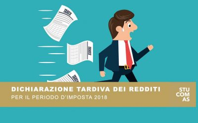 DICHIARAZIONE TARDIVA DEI REDDITI PER IL PERIODO D'IMPOSTA 2018