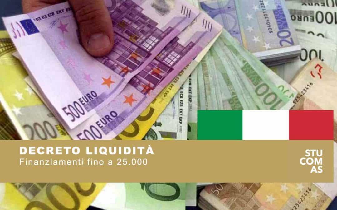 """Finanziamenti fino a 25.000 euro ai sensi del Decreto Legge """"Liquidità"""""""